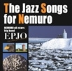 The Jazz Songs for Nemuro