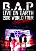 B.A.P LIVE ON EARTH TOUR 2016 JAPAN AWAKE!!