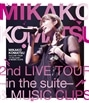 MIKAKO KOMATSU 2nd LIVE TOUR -in the suite-&MUSIC CLIPS