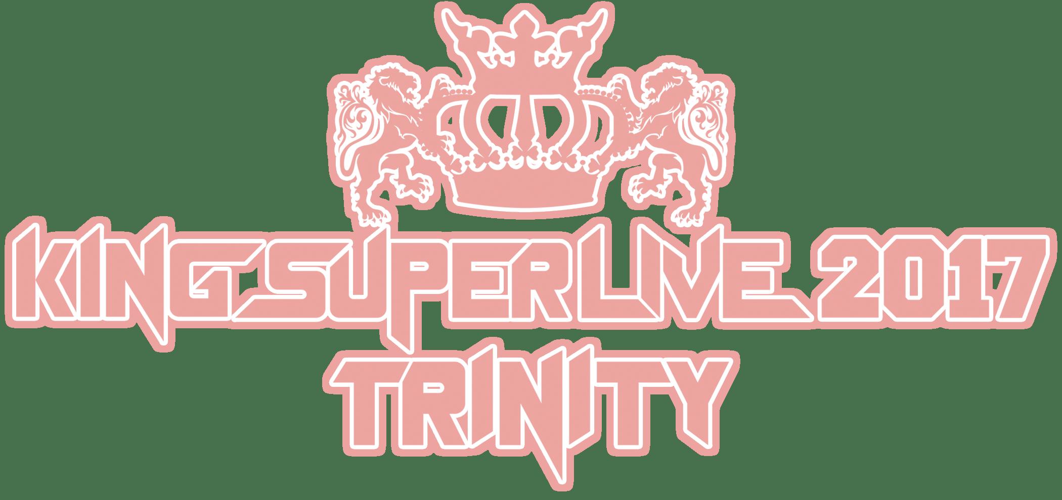KING SUPER LIVE 2017 TRINITY