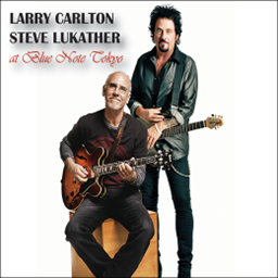Larry Carlton & Steve Lukather / Live at Blue Note Tokyo [輸入盤]
