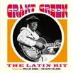 Grant Green / THE LATIN BIT Featuring Willie Bobo & Patato Valdes + 4 Bonus Tracks [輸入盤]