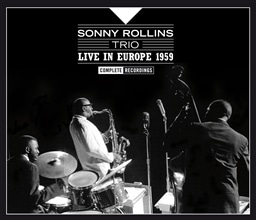 Sonny Rollins Trio / Live in Europe 1959-Complete Recordings [3CD] [輸入盤]