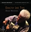 DOUG MACLEOD / EXACTLY LIKE THIS [2LP] [輸入盤]