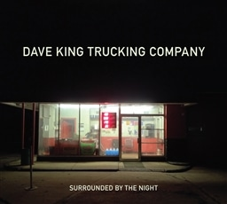 Dave King Trucking Company / Surrounded by the Night [輸入盤]
