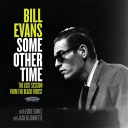 Bill Evans / Some Other Time: The Lost Session from The Black Forest [2CD] [輸入盤]