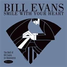 King E Shop ビル エヴァンス スマイル ウィズ ユア ハート ベスト オブ ビル エヴァンス オン レゾナンス Bill Evans Smile With Your Heart The Best Of Bill Evans On Resonance Cd Import 日本語帯 解説付 輸入盤 キングインターナショナル