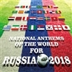 NATIONAL ANTHEMS OF THE WORLD FOR RUSSIA 2018