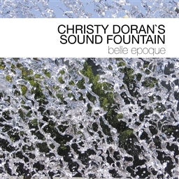 Christy Doran's Sound Fountain / Belle Epoque [輸入盤]