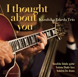I Thought about You / Kazuhiko Takeda Trio