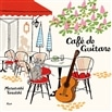 Cafe de Guitare 〜ギターでくつろぐカフェ時間〜