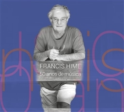 FRANCIS HIME / FRANCIS HIME - 50 ANOS DE MUSICA [DVD] [輸入盤]