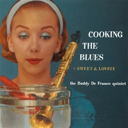 Buddy De Franco / Cooking the Blues + Sweet & Lovely [輸入盤]