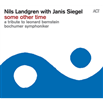 Nils Landgren with Janis Siegel / Some Other Time - a tribute to Leonard Bernstein [輸入盤]