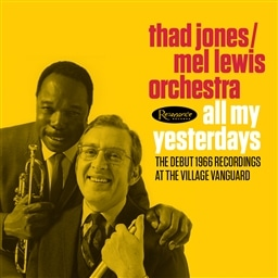 Thad Jones - Mel Lewis Orchestra / All My Yesterdays - The Debut 1966 Recordings at the Village Vanguard [2CD] [輸入盤]