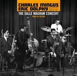 Charles Mingus & Eric Dolphy Quintet-Sextet / The Salle Wagram Concert Complete Edition [2CD] [輸入盤]